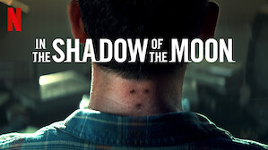 In the Shadow of the Moon | Netflix Official Site